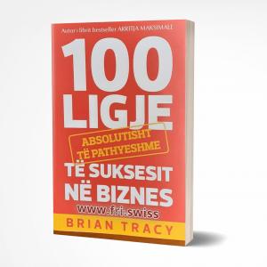 100 Ligje absolutisht të pathyeshme të suksesit në biznes