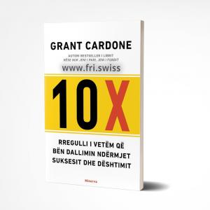 10X Rregulli i vetëm që bën dallimin ndërmjet suksesit dhe dështimit